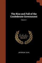 The Rise and Fall of the Confederate Government; Volume 1 by Jefferson Davis image