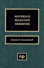 Materials Selection Deskbook by Nicholas P Cheremisinoff