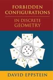 Forbidden Configurations in Discrete Geometry by David Eppstein