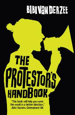 The Protestor's Handbook by Bibi Van Der Zee