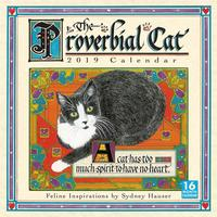 2019 the Proverbial Cat Feline Inspirations 16-Month Wall Calendar by Sydney Hauser