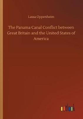 The Panama Canal Conflict Between Great Britain and the United States of America by Lassa Oppenheim image