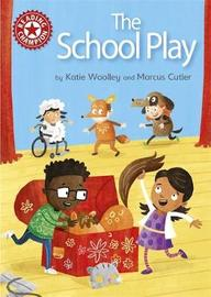 Reading Champion: The School Play by Katie Woolley