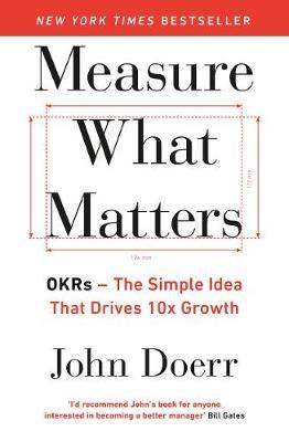 Measure What Matters by John Doerr