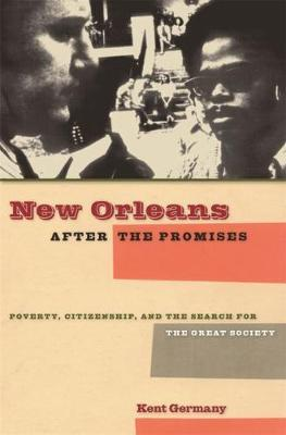 New Orleans After the Promises by Kent B. Germany