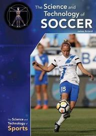 The Science and Technology of Soccer by James Roland