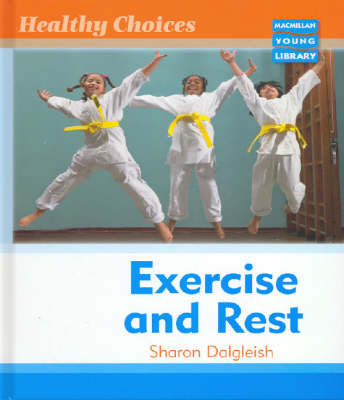 Healthy Choices Exercise and Rest Macmillan Library by Sharon Dalgleish image