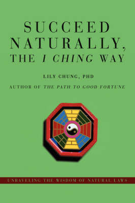 Succeed Naturally, the I Ching Way by Lily Chung image