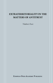Extraterritoriality in the Matters of Antitrust by Vladimir Pavic