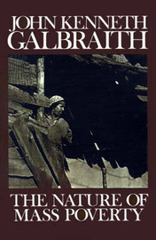 The Nature of Mass Poverty by John Kenneth Galbraith image