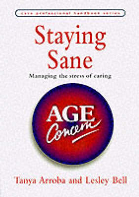 Staying Sane: Managing the Stress of Caring by Tanya Arroba