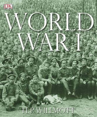 World War I by H.P. Willmott