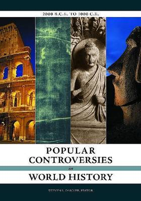 Popular Controversies in World History: 2000 B.C.E. to 1000 C.E.