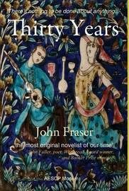 Thirty Years by John Fraser