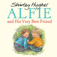 Alfie and His Very Best Friend by Shirley Hughes image