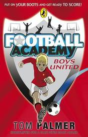 Boys United (Football Academy #1) by Tom Palmer