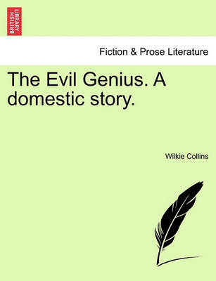 The Evil Genius. a Domestic Story. Vol. II. by Wilkie Collins