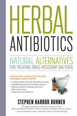 Herbal Antibiotics, 2nd Edition   Stephen Harrod Buhner Book
