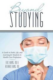 Beyond Studying by Richard Chung MD