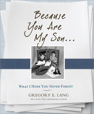 Because You Are My Son by Gregory Lang