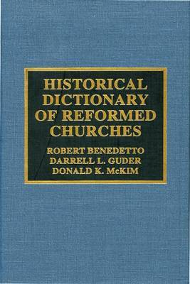 Historical Dictionary of the Reformed Churches by Robert Benedetto image