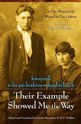 Their Example Showed Me the Way / Kwayask e-Ki-Pe-KiskinowaPahtihicik by Emma Minde