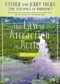 The Law of Attraction in Action: Episode 4 by Esther Hicks