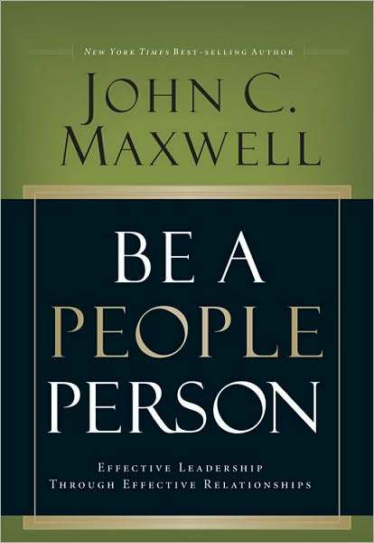 Be a People Person: Effective Leadership Through Effective Relationships by John C. Maxwell image