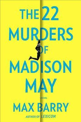 The 22 Murders of Madison May by Max Barry