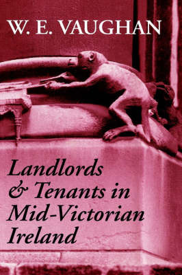 Landlords and Tenants in Mid-Victorian Ireland by W.E. Vaughan image