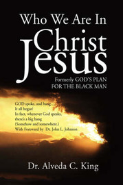 Who We Are in Christ Jesus by Dr. Alveda King