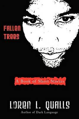 Fallen Trees: A Book of Short Stories by Lauren L. Qualls image