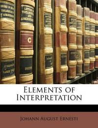 Elements of Interpretation by Johann August Ernesti