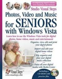 Photos, Video and Music for Seniors with Windows Vista: Learn How to Use the Windows Vista Tools for Digital Photos, Home Videos, Music and Entertainment by Addo Stuur image