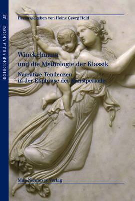 Winckelmann Und Die Mythologie Der Klassik: Narrative Tendenzen in Der Ekphrase Der Kunstperiode image