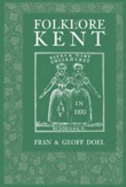 Folklore of Kent by Fran Doel image