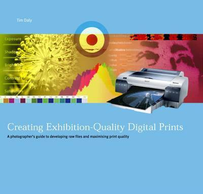 Creating Exhibition-quality Digital Prints by Tim Daly
