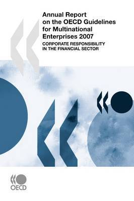 Annual Report on the OECD Guidelines for Multinational Enterprises 2007 by OECD Publishing
