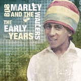 The Early Years by Bob Marley & The Wailers