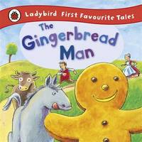 The Gingerbread Man: Ladybird First Favourite Tales by Ladybird