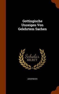 Gottingische Unzeigen Von Gelehrtem Sachen by * Anonymous
