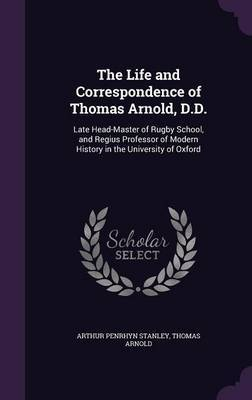 The Life and Correspondence of Thomas Arnold, D.D. by Arthur Penrhyn Stanley image