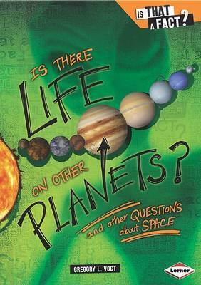 Is There Life on Other Planets?: And Other Questions about Space by Gregory L Vogt image