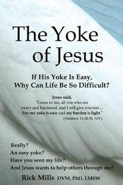 The Yoke of Jesus by Rick Mills DVM Phd Lmsw