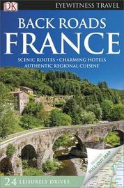 Back Roads France by DK Travel