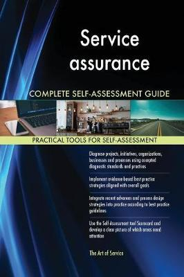 Service Assurance Complete Self-Assessment Guide by Gerardus Blokdyk image