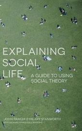 Explaining Social Life by Julia Parker