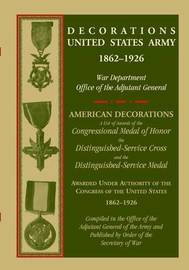 Decorations United States Army, 1862-1926 by War Dept Office of Adj General