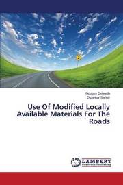Use of Modified Locally Available Materials for the Roads by Debnath Goutam