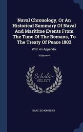 Naval Chronology, or an Historical Summary of Naval and Maritime Events from the Time of the Romans, to the Treaty of Peace 1802 by Isaac Schomberg image